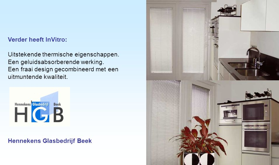 InVitro is leverbaar in 16 kleuren en daardoor toepasbaar in elk gewenst interieur zowel zakelijk als in de particuliere sfeer.
