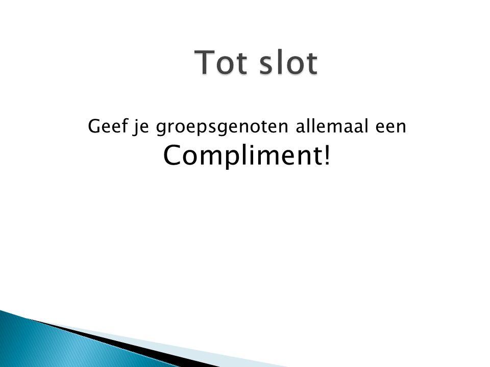 Geef je groepsgenoten allemaal een Compliment!