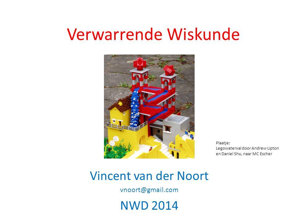 Verwarrende Wiskunde Vincent van der Noort vnoort@gmail.com NWD 2014 Plaatje: Legowaterval door Andrew Lipton en Daniel Shu, naar MC Escher