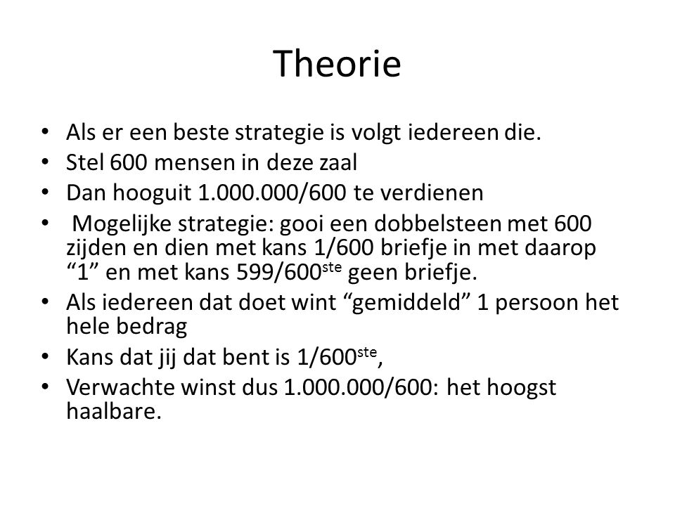 Theorie Als er een beste strategie is volgt iedereen die.