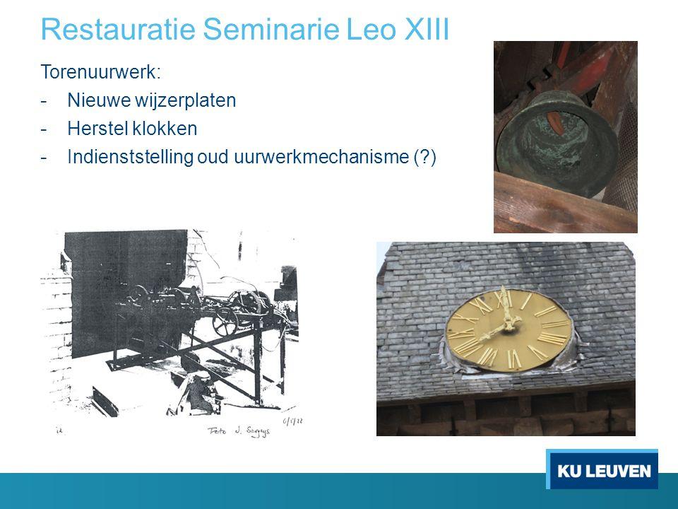 Restauratie Seminarie Leo XIII Torenuurwerk: - Nieuwe wijzerplaten - Herstel klokken - Indienststelling oud uurwerkmechanisme (?)