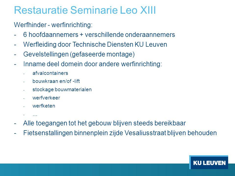 Restauratie Seminarie Leo XIII Werfhinder - werfinrichting: - 6 hoofdaannemers + verschillende onderaannemers - Werfleiding door Technische Diensten K