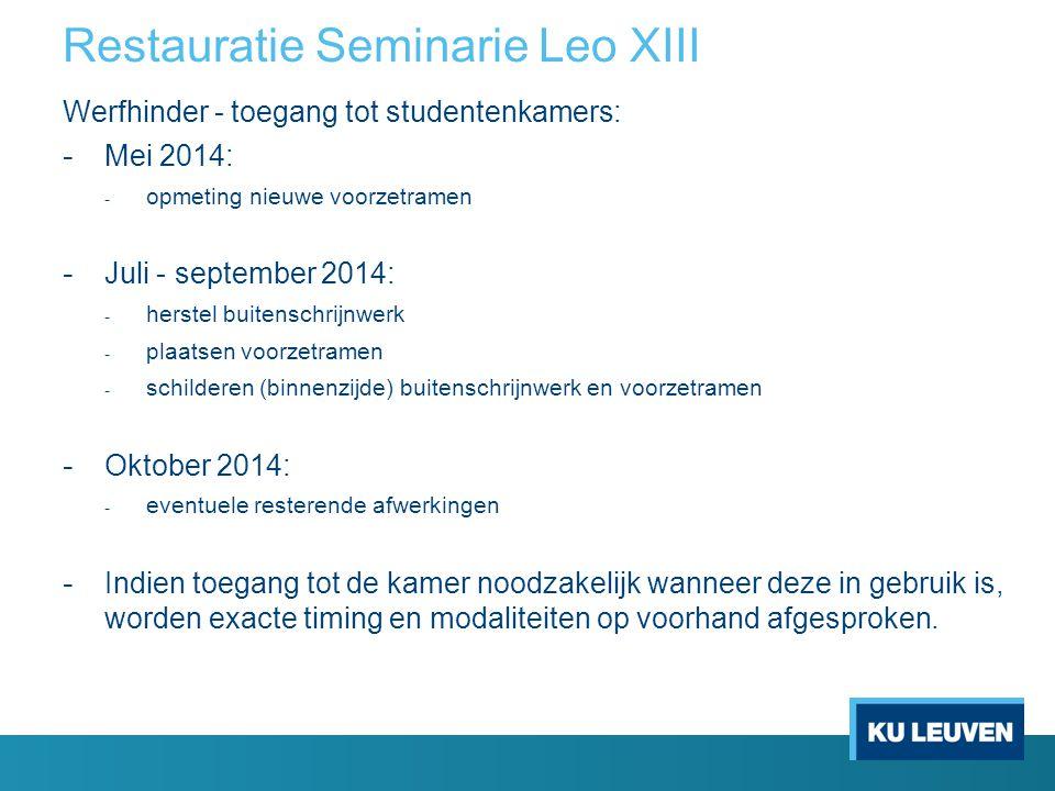 Restauratie Seminarie Leo XIII Werfhinder - toegang tot studentenkamers: - Mei 2014: - opmeting nieuwe voorzetramen - Juli - september 2014: - herstel