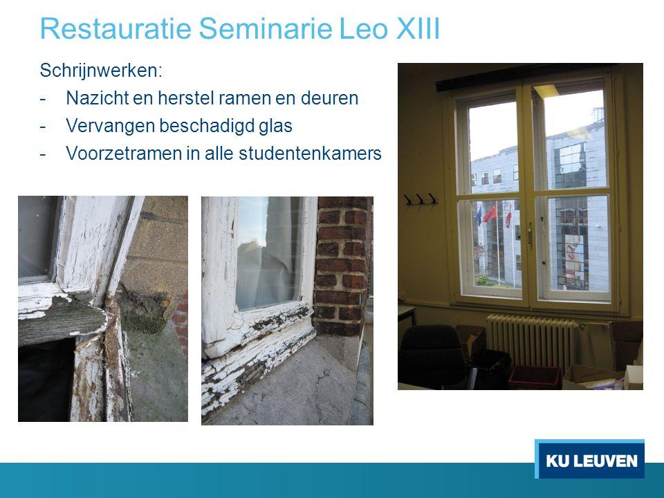 Restauratie Seminarie Leo XIII Schrijnwerken: - Nazicht en herstel ramen en deuren - Vervangen beschadigd glas - Voorzetramen in alle studentenkamers