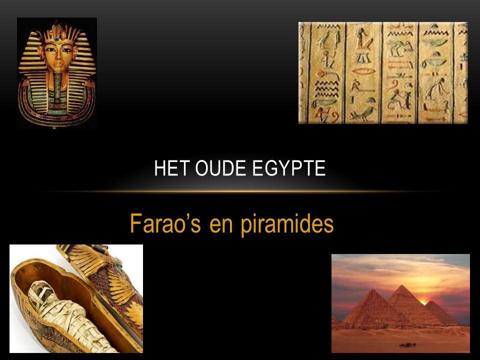 Farao's en piramides HET OUDE EGYPTE