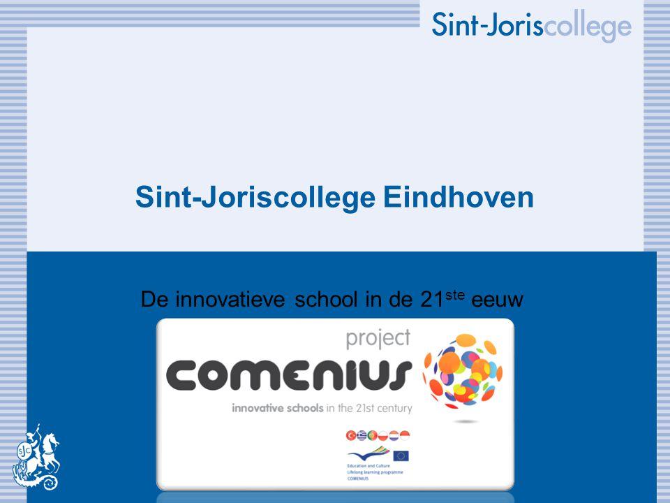 Sint-Joriscollege Eindhoven De innovatieve school in de 21 ste eeuw