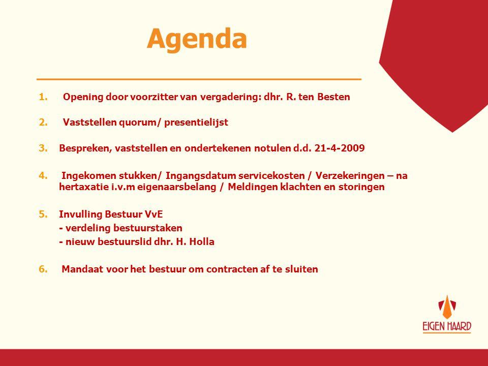 Agenda 1.Opening door voorzitter van vergadering: dhr. R. ten Besten 2.Vaststellen quorum/ presentielijst 3.Bespreken, vaststellen en ondertekenen not