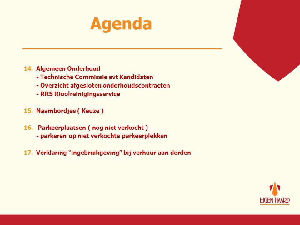 Agenda 14. Algemeen Onderhoud - Technische Commissie evt Kandidaten - Overzicht afgesloten onderhoudscontracten - RRS Rioolreinigingsservice 15. Naamb
