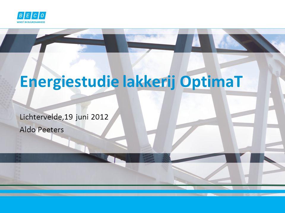 Energiestudie lakkerij OptimaT Lichtervelde,19 juni 2012 Aldo Peeters