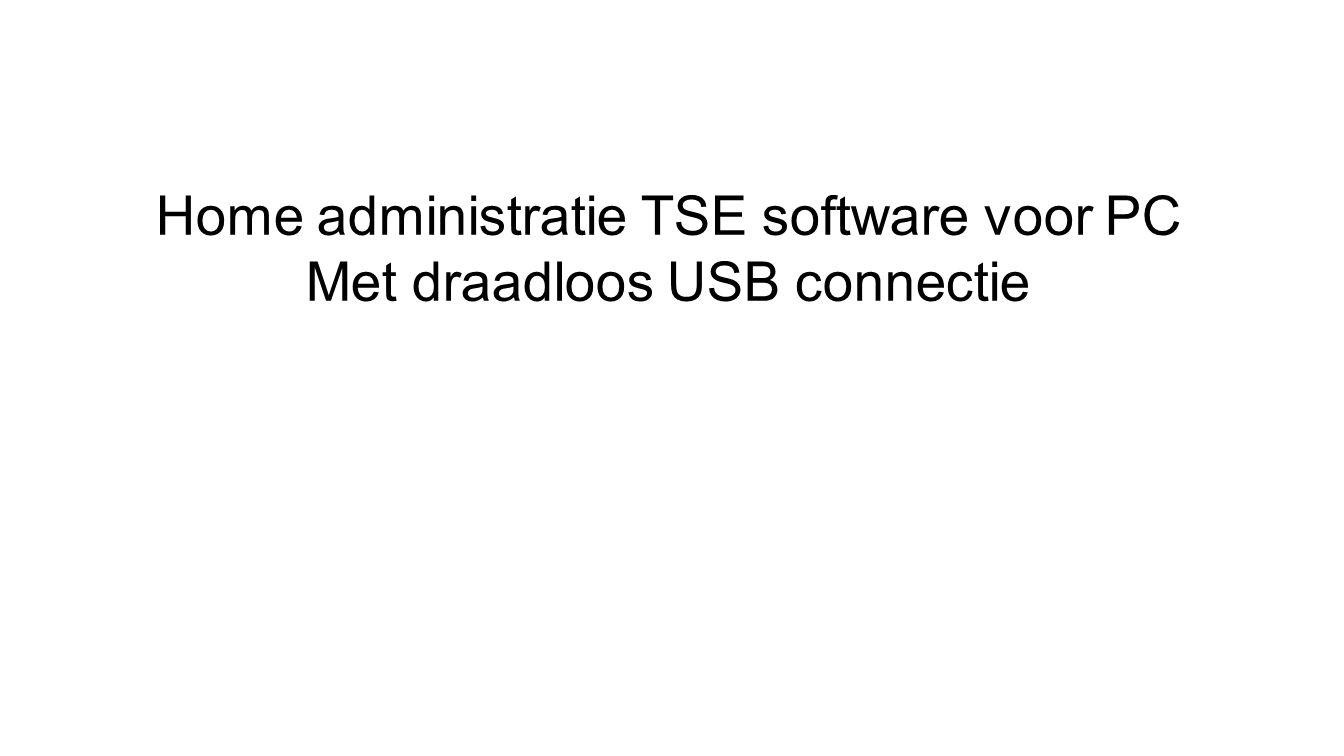 Home administratie TSE software voor PC Met draadloos USB connectie
