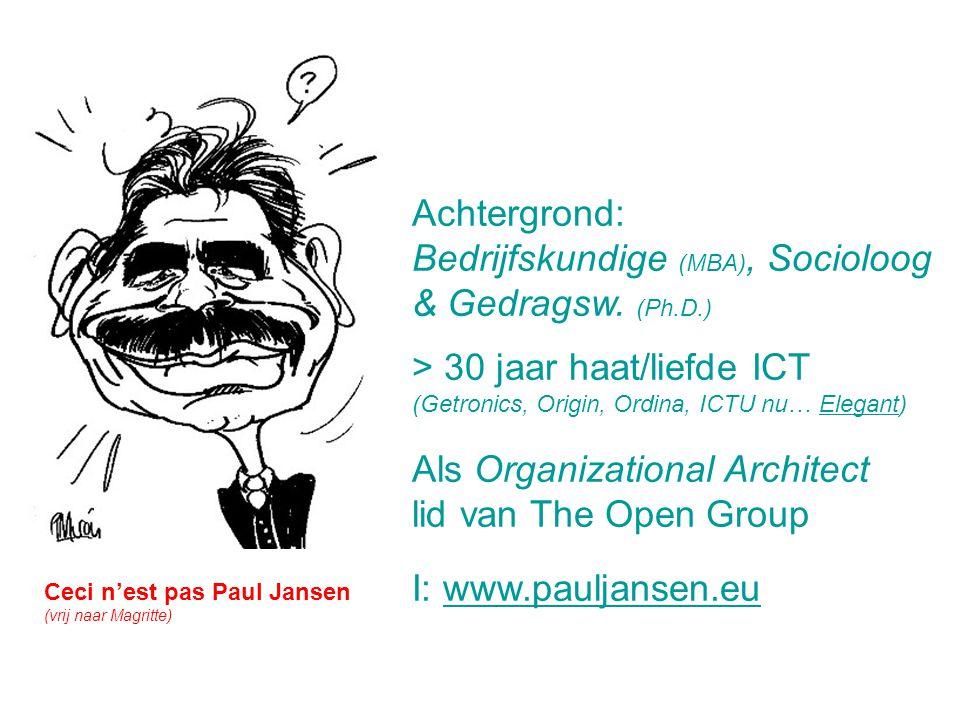 Achtergrond: Bedrijfskundige (MBA), Socioloog & Gedragsw. (Ph.D.) > 30 jaar haat/liefde ICT (Getronics, Origin, Ordina, ICTU nu… Elegant)Elegant Als O