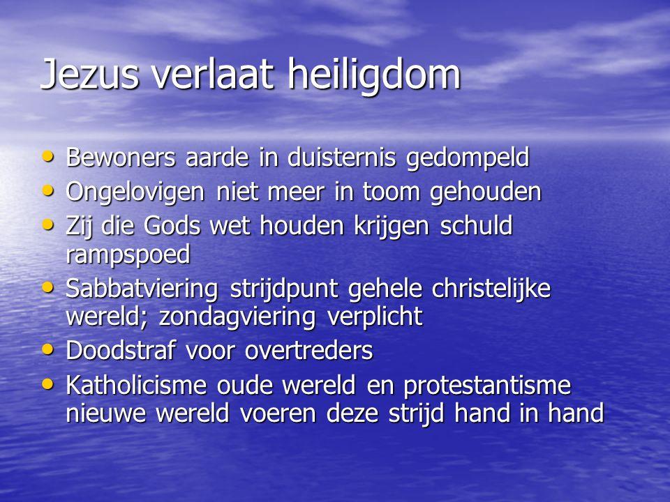 Jezus verlaat heiligdom Bewoners aarde in duisternis gedompeld Bewoners aarde in duisternis gedompeld Ongelovigen niet meer in toom gehouden Ongelovig