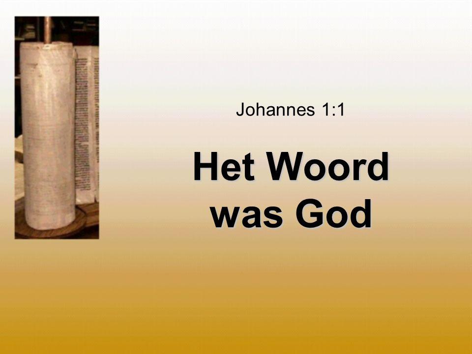 Het Woord was God Johannes 1:1 Het Woord was God