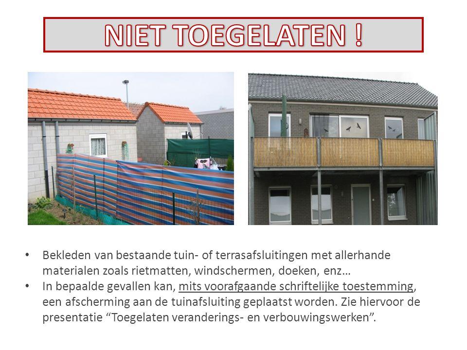Bekleden van bestaande tuin- of terrasafsluitingen met allerhande materialen zoals rietmatten, windschermen, doeken, enz… In bepaalde gevallen kan, mi