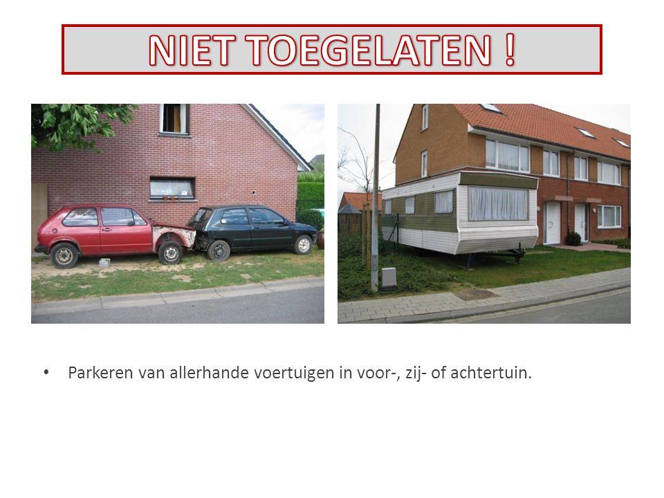Parkeren van allerhande voertuigen in voor-, zij- of achtertuin.