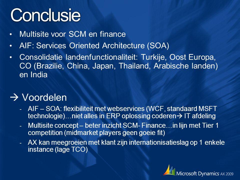Conclusie Multisite voor SCM en finance AIF: Services Oriented Architecture (SOA) Consolidatie landenfunctionaliteit: Turkije, Oost Europa, CO (Brazil