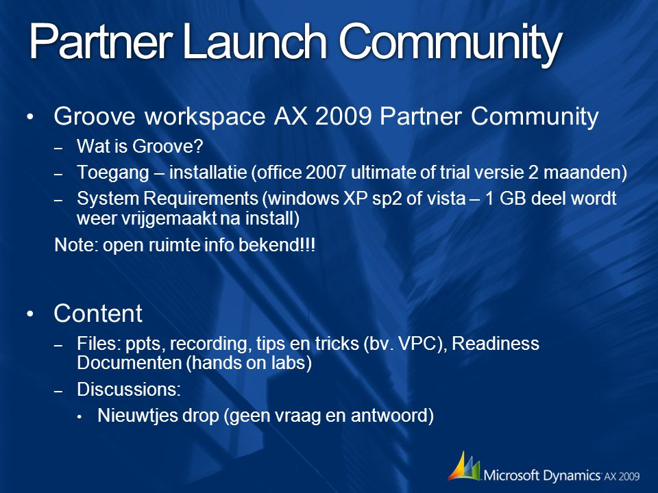Partner Launch Community Groove workspace AX 2009 Partner Community – Wat is Groove.