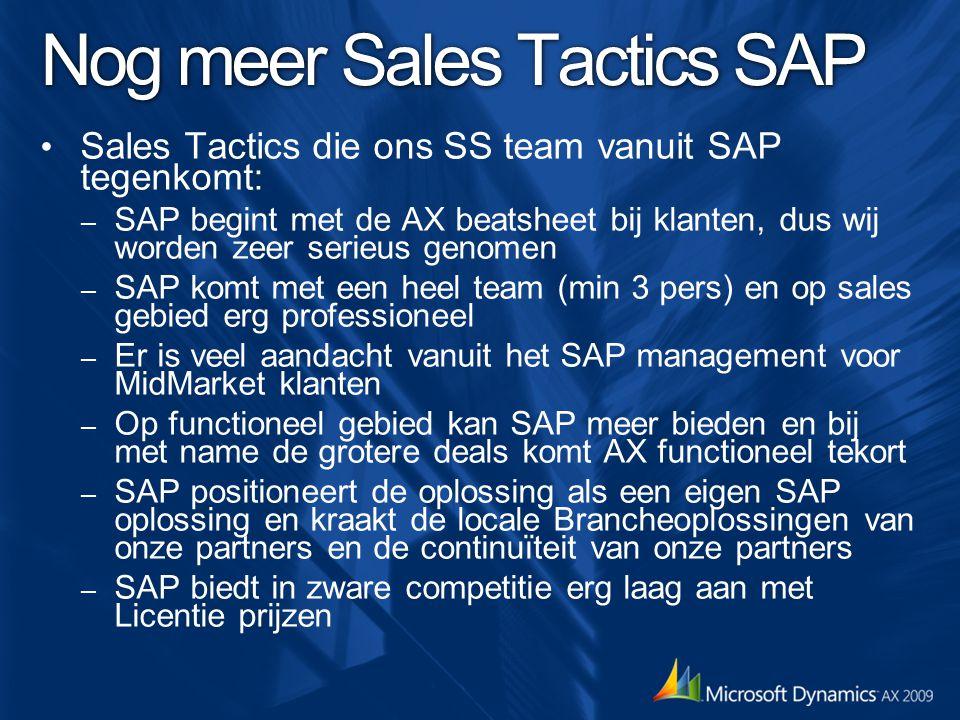 Nog meer Sales Tactics SAP Sales Tactics die ons SS team vanuit SAP tegenkomt: – SAP begint met de AX beatsheet bij klanten, dus wij worden zeer serie