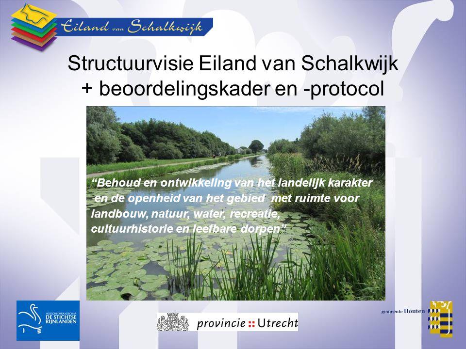 """Structuurvisie Eiland van Schalkwijk + beoordelingskader en -protocol """"Behoud en ontwikkeling van het landelijk karakter en de openheid van het gebied"""