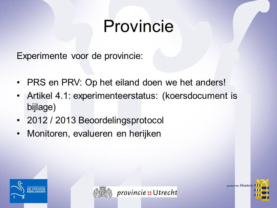 Provincie Experimente voor de provincie: PRS en PRV: Op het eiland doen we het anders! Artikel 4.1: experimenteerstatus: (koersdocument is bijlage) 20