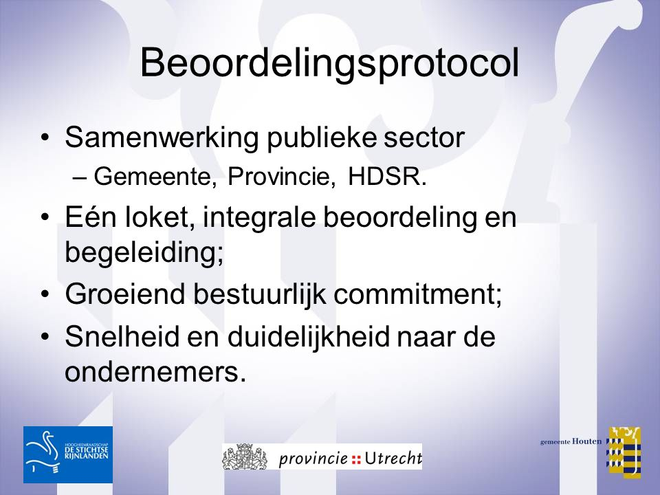 Beoordelingsprotocol Samenwerking publieke sector –Gemeente, Provincie, HDSR. Eén loket, integrale beoordeling en begeleiding; Groeiend bestuurlijk co
