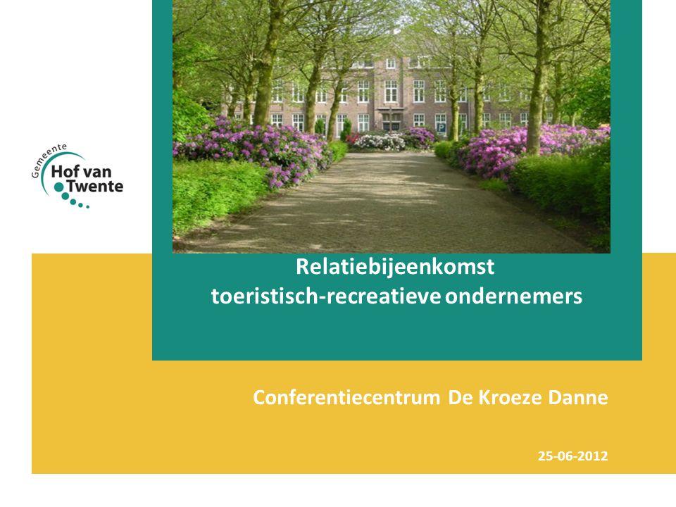 Relatiebijeenkomst toeristisch-recreatieve ondernemers Conferentiecentrum De Kroeze Danne 25-06-2012