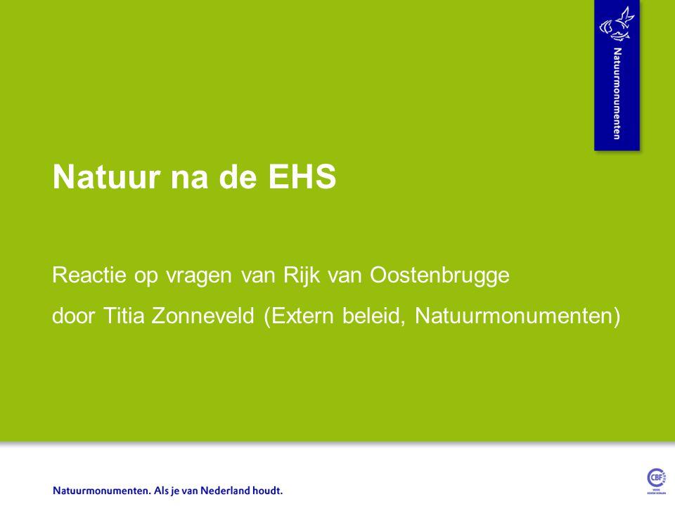 Natuur na de EHS Reactie op vragen van Rijk van Oostenbrugge door Titia Zonneveld (Extern beleid, Natuurmonumenten)