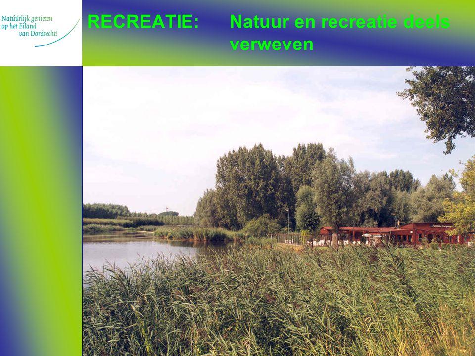 RECREATIE:Natuur en recreatie deels verweven