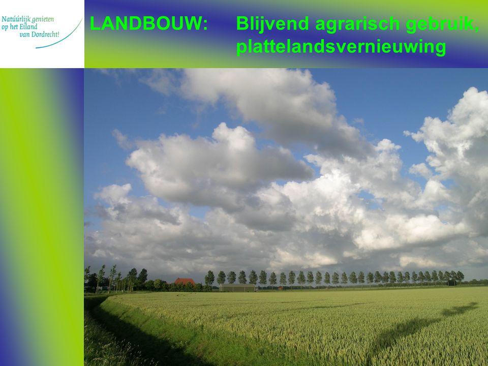 LANDBOUW:Blijvend agrarisch gebruik, plattelandsvernieuwing