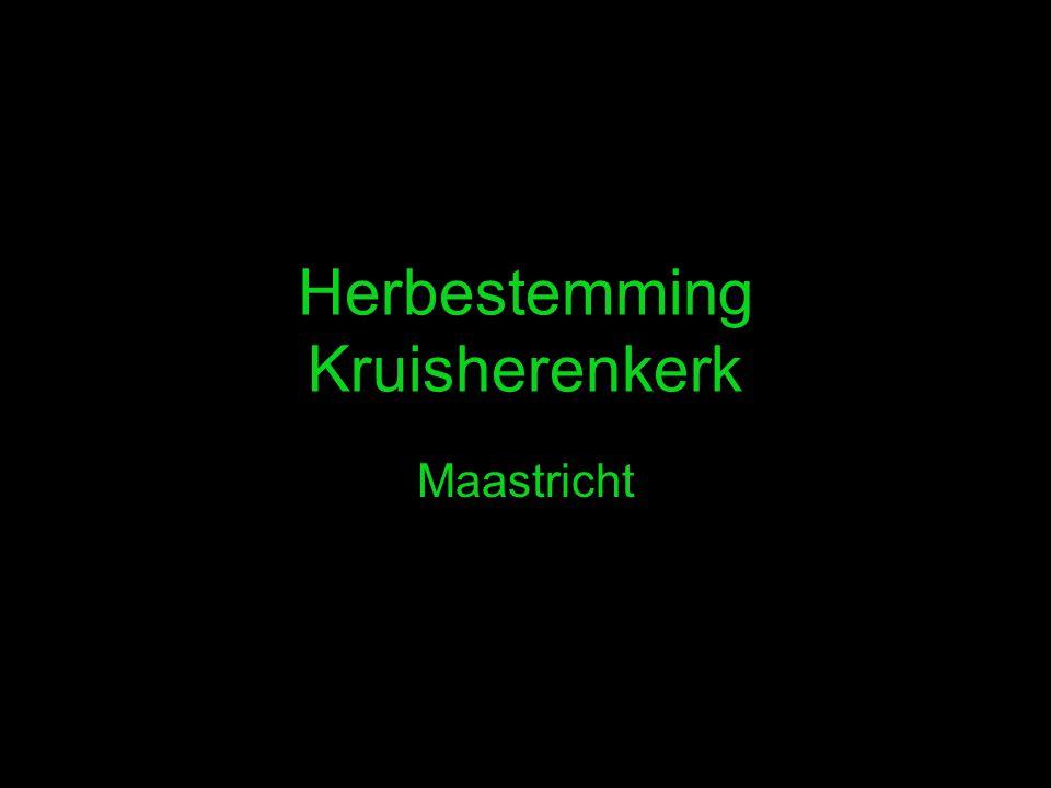 Herbestemming Kruisherenkerk Maastricht