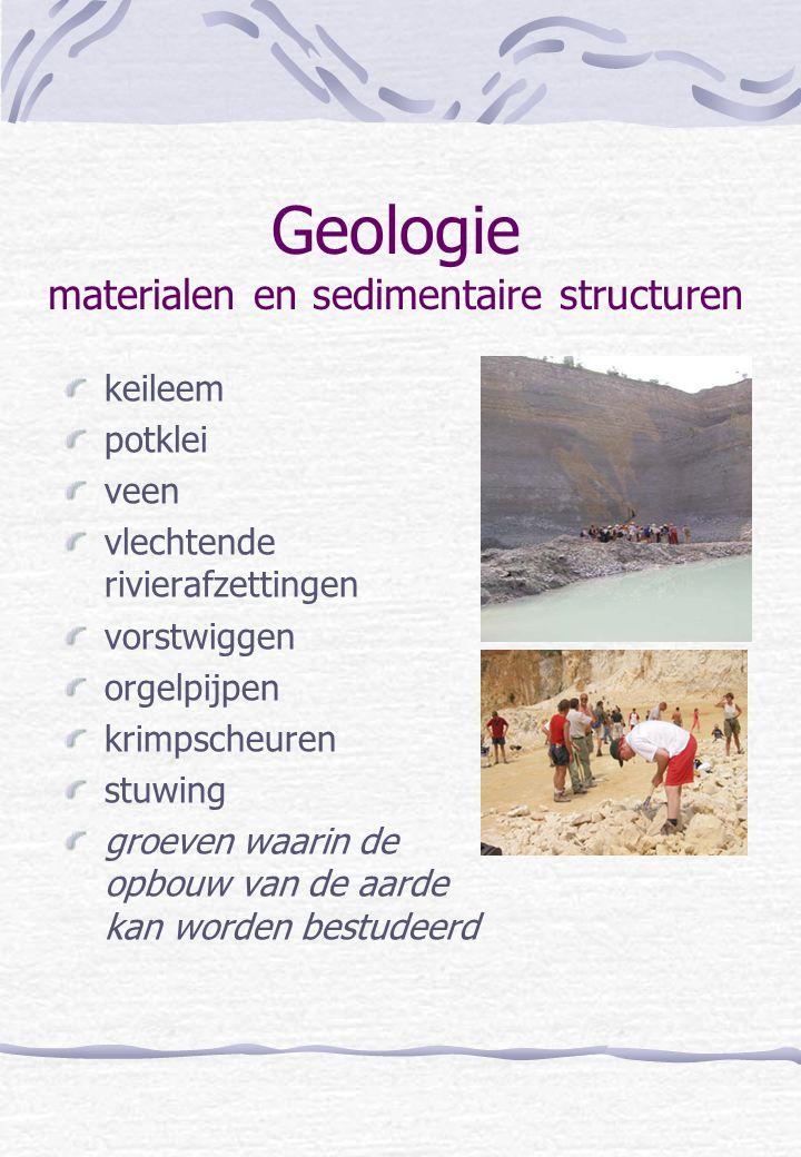 Geologie materialen en sedimentaire structuren keileem potklei veen vlechtende rivierafzettingen vorstwiggen orgelpijpen krimpscheuren stuwing groeven
