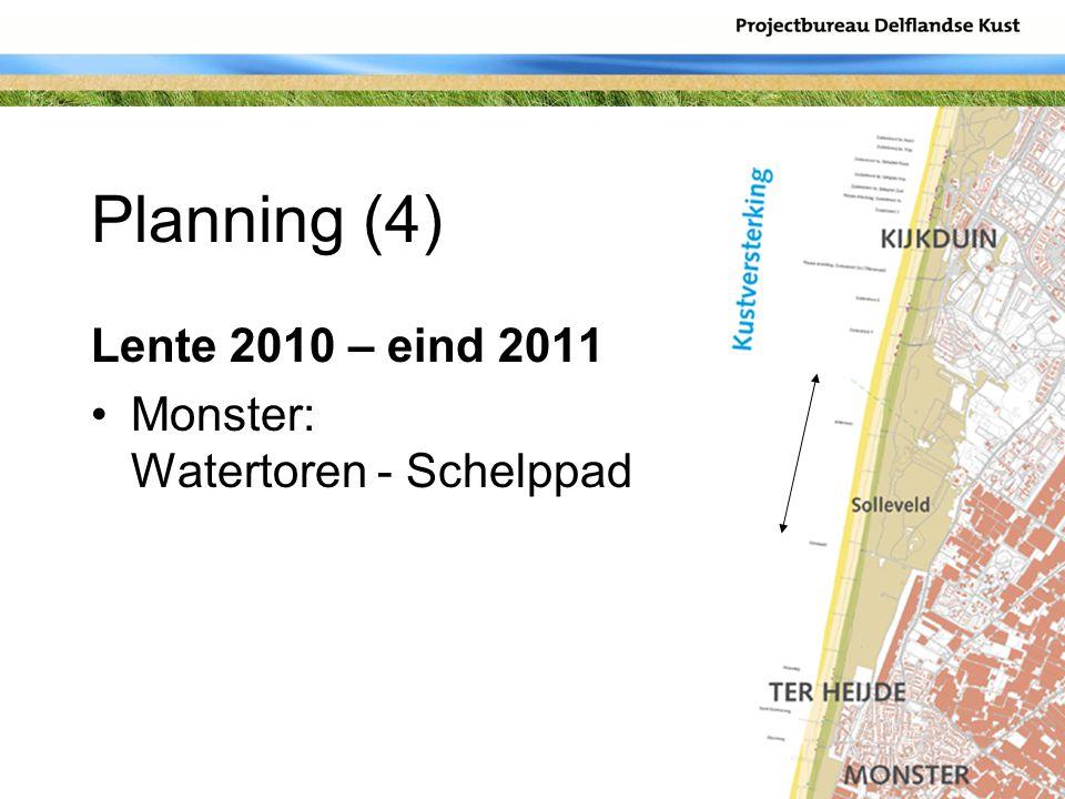 Planning (4) Lente 2010 – eind 2011 Monster: Watertoren - Schelppad