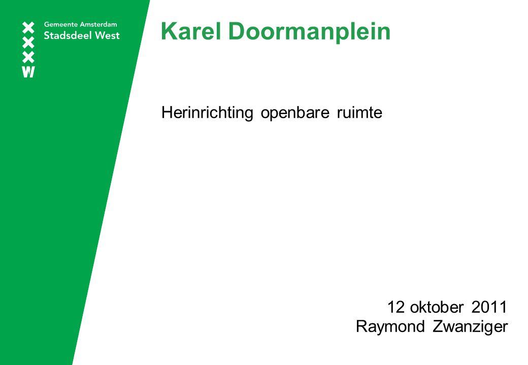 Karel Doormanplein Herinrichting openbare ruimte 12 oktober 2011 Raymond Zwanziger
