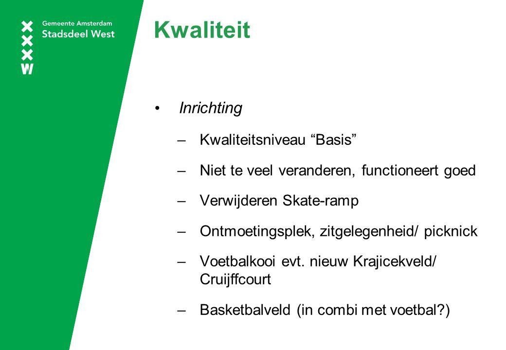 """Kwaliteit Inrichting –Kwaliteitsniveau """"Basis"""" –Niet te veel veranderen, functioneert goed –Verwijderen Skate-ramp –Ontmoetingsplek, zitgelegenheid/ p"""