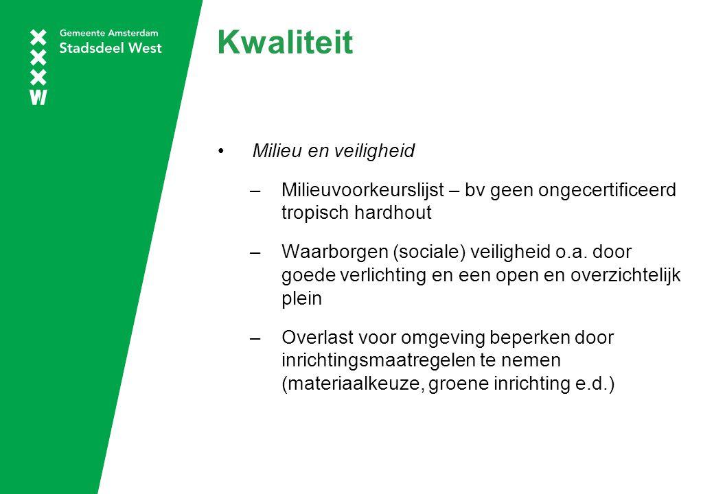 Kwaliteit Milieu en veiligheid –Milieuvoorkeurslijst – bv geen ongecertificeerd tropisch hardhout –Waarborgen (sociale) veiligheid o.a. door goede ver