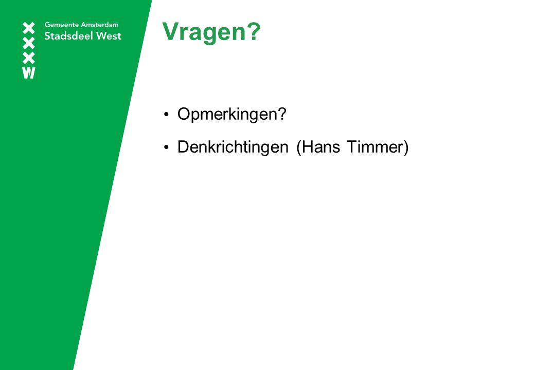 Vragen Opmerkingen Denkrichtingen (Hans Timmer)