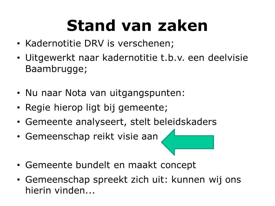 Stand van zaken Kadernotitie DRV is verschenen; Uitgewerkt naar kadernotitie t.b.v.
