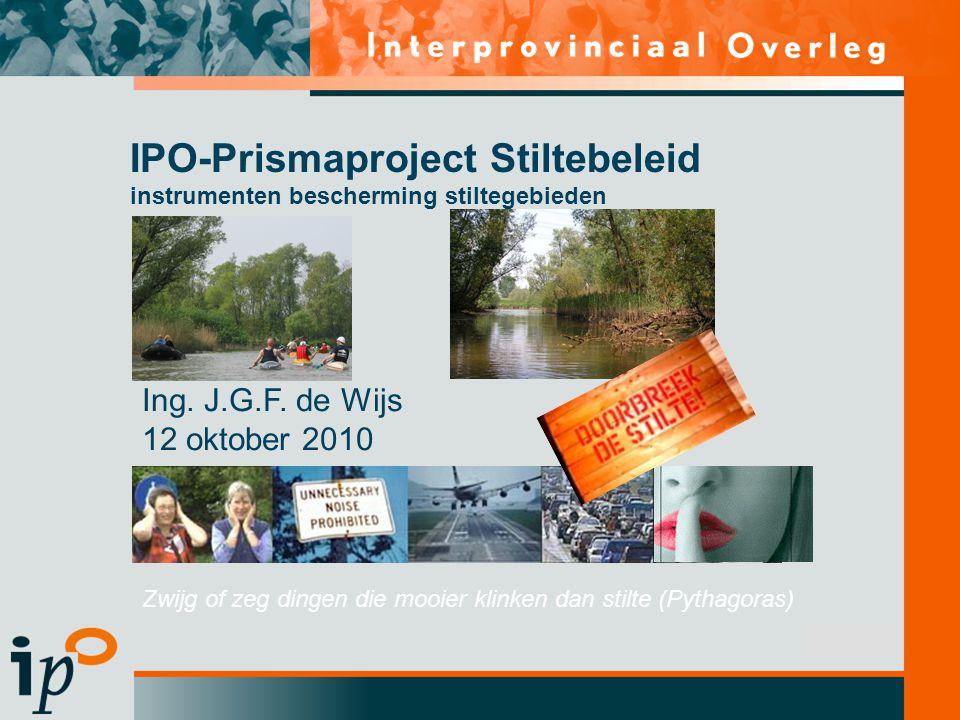 Subtitel IPO-Prismaproject Stiltebeleid instrumenten bescherming stiltegebieden Zwijg of zeg dingen die mooier klinken dan stilte (Pythagoras) Ing.