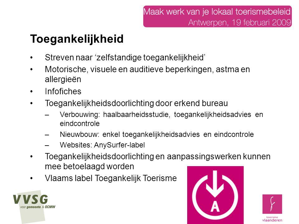Streven naar 'zelfstandige toegankelijkheid' Motorische, visuele en auditieve beperkingen, astma en allergieën Infofiches Toegankelijkheidsdoorlichtin
