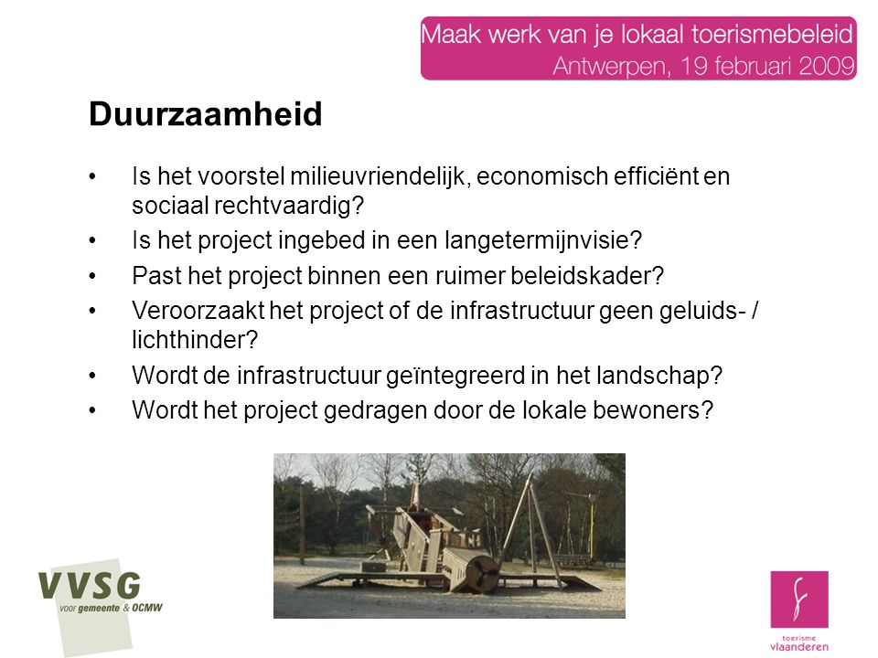 Is het voorstel milieuvriendelijk, economisch efficiënt en sociaal rechtvaardig? Is het project ingebed in een langetermijnvisie? Past het project bin