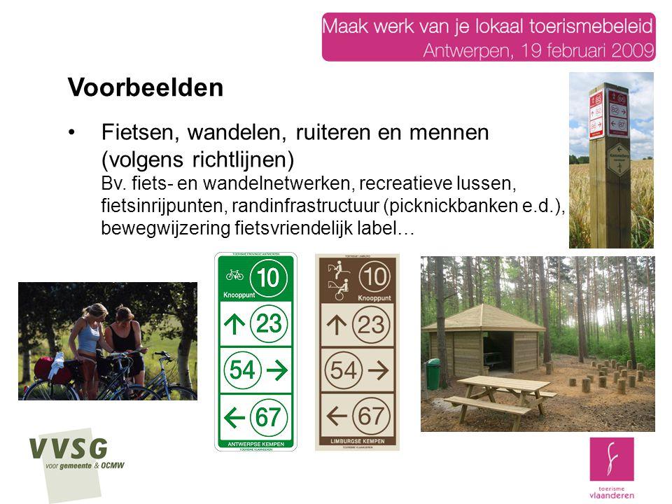 Fietsen, wandelen, ruiteren en mennen (volgens richtlijnen) Bv. fiets- en wandelnetwerken, recreatieve lussen, fietsinrijpunten, randinfrastructuur (p