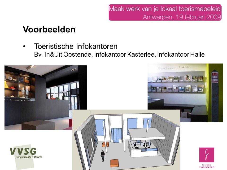 Toeristische infokantoren Bv. In&Uit Oostende, infokantoor Kasterlee, infokantoor Halle Voorbeelden