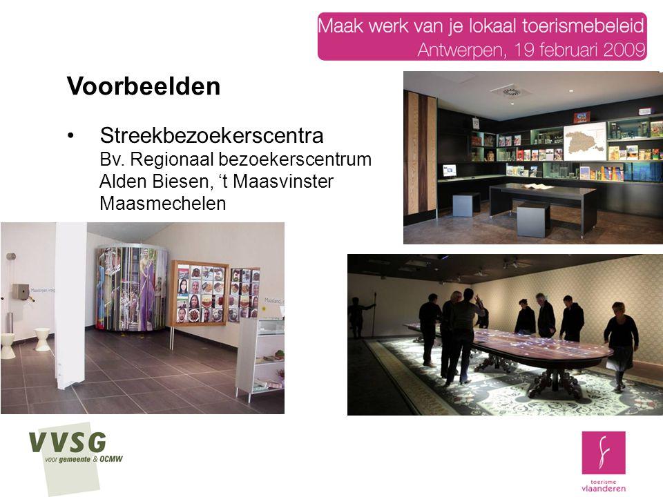 Streekbezoekerscentra Bv. Regionaal bezoekerscentrum Alden Biesen, 't Maasvinster Maasmechelen Voorbeelden