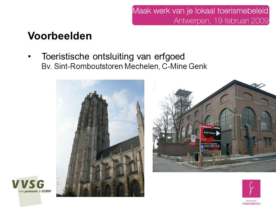 Toeristische ontsluiting van erfgoed Bv. Sint-Romboutstoren Mechelen, C-Mine Genk Voorbeelden