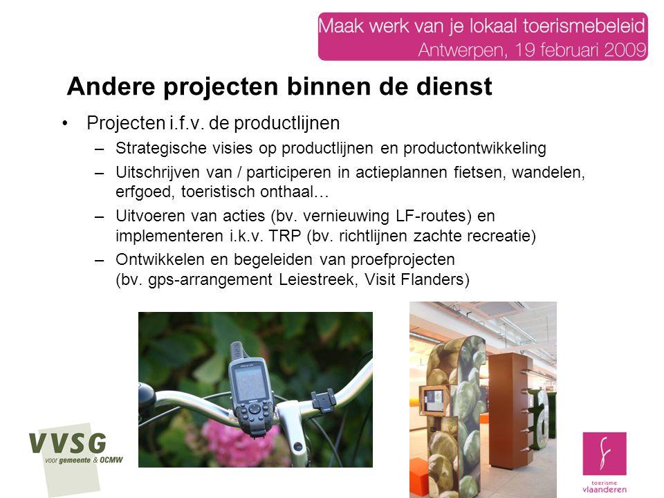 Projecten i.f.v. de productlijnen –Strategische visies op productlijnen en productontwikkeling –Uitschrijven van / participeren in actieplannen fietse