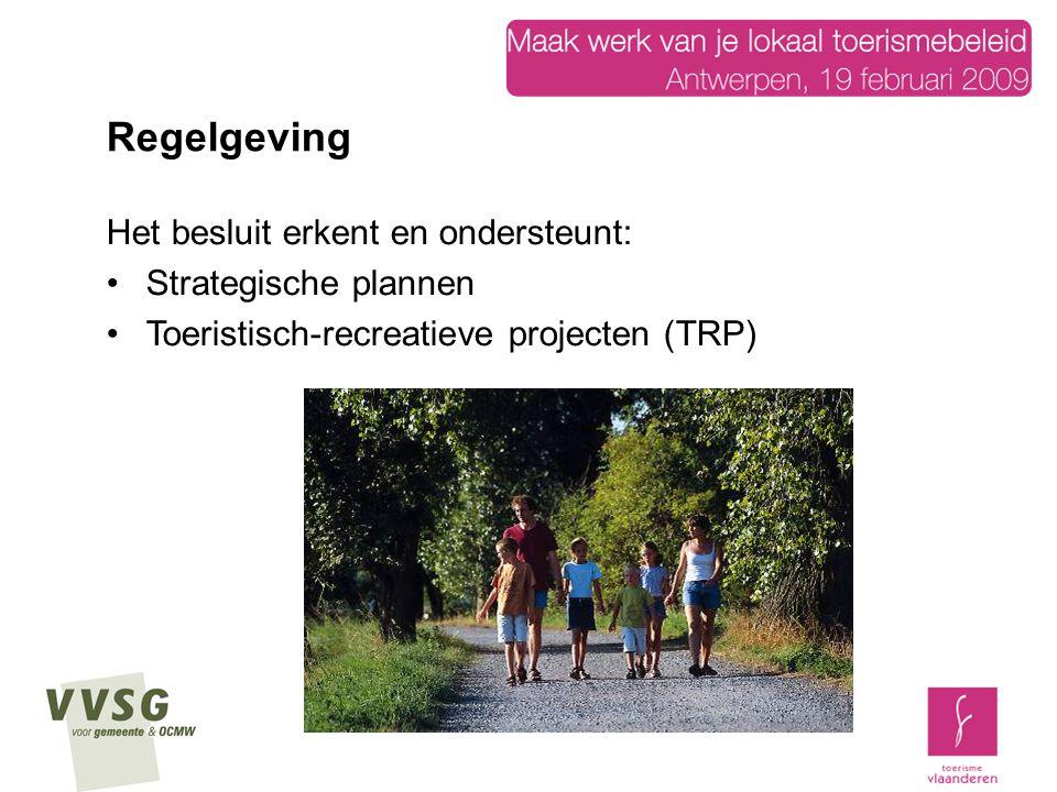 Toerisme Vlaanderen betoelaagt de opmaak of evaluatie van strategische plannen voor toerisme en recreatie tot maximum € 12.000 (dienst Planning en Onderzoek) Deze plannen spelen een belangrijke rol in het beleid voor toerisme en recreatie van een regio of gemeente, maar ook in de evaluatie van toeristisch-recreatieve projecten Strategische plannen