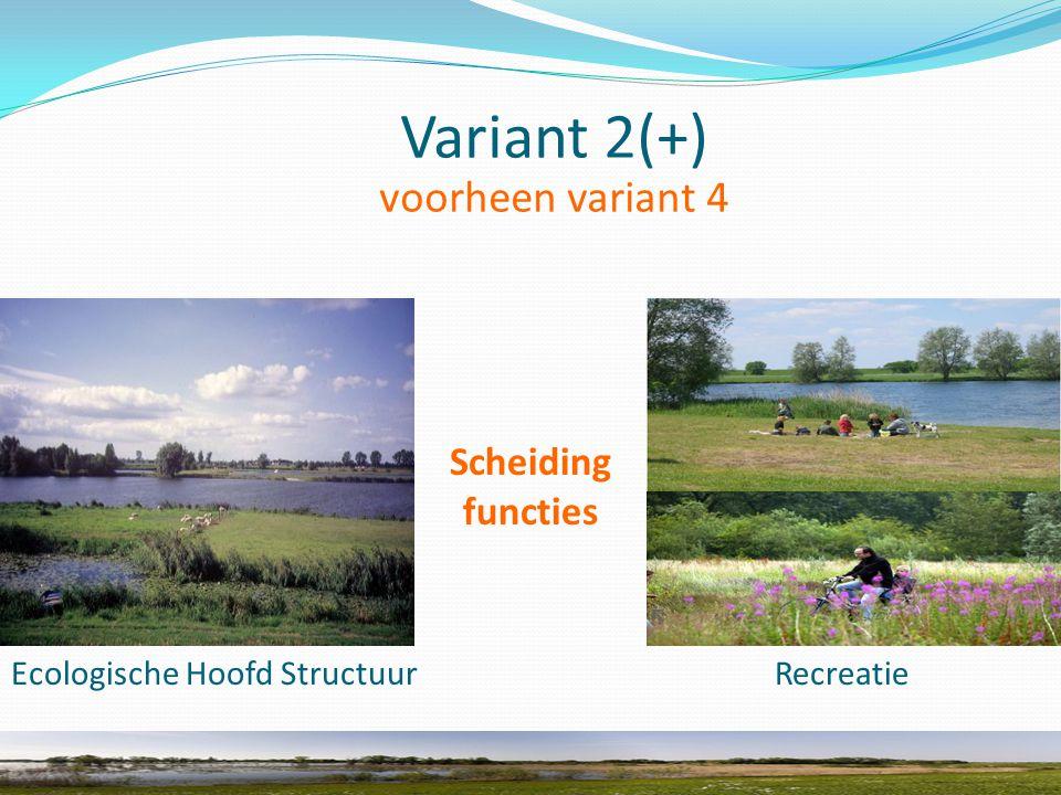 Ecologische Hoofd Structuur Scheiding functies Recreatie Variant 2(+) voorheen variant 4