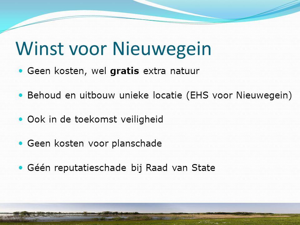 Winst voor Nieuwegein Geen kosten, wel gratis extra natuur Behoud en uitbouw unieke locatie (EHS voor Nieuwegein) Ook in de toekomst veiligheid Geen k