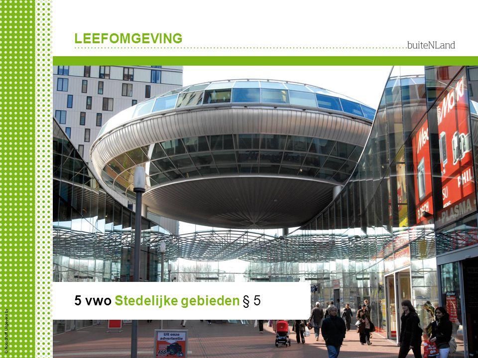 LEEFOMGEVING 5 vwo Stedelijke gebieden § 5