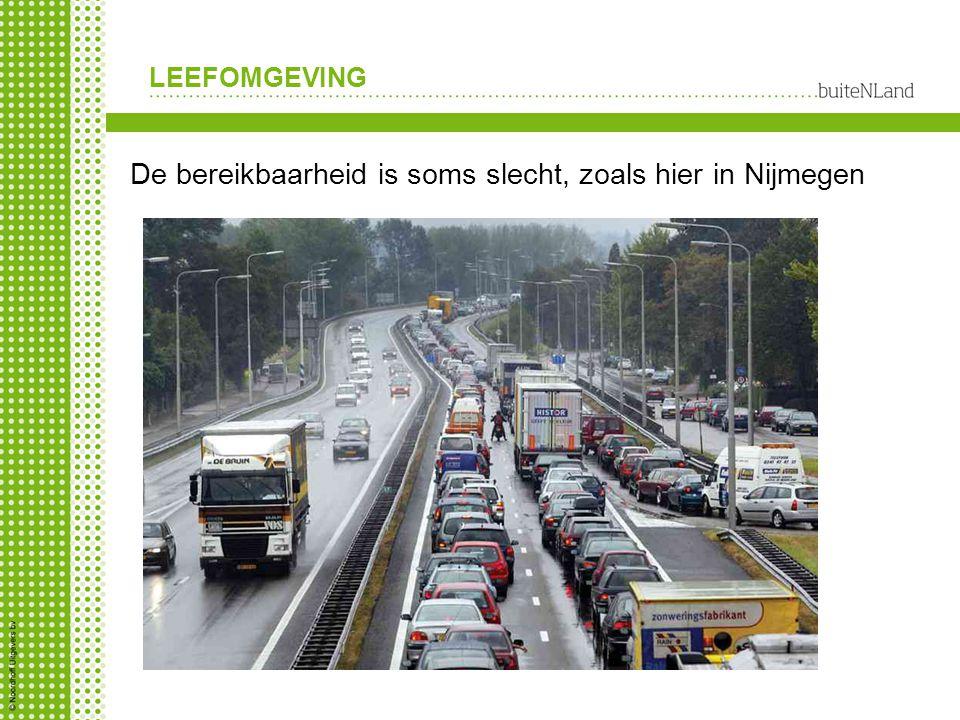 LEEFOMGEVING De bereikbaarheid is soms slecht, zoals hier in Nijmegen